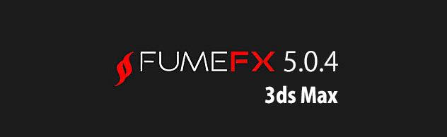 FumeFX 5.0.4 for 3dsMax アップデート