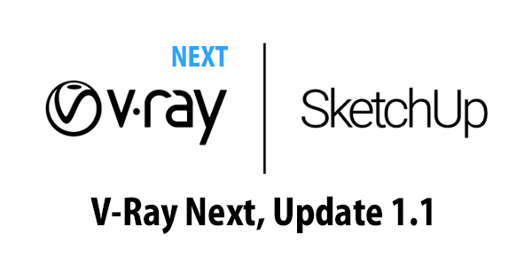 V-Ray Next for SketchUp, Update 1.1 がリリース