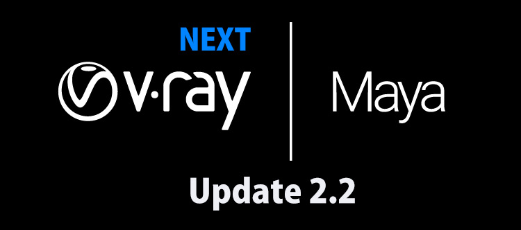 V-Ray Next Maya, Update 2.2がリリース