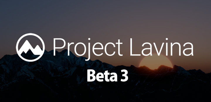 Project Lavina Beta 3 がリリース