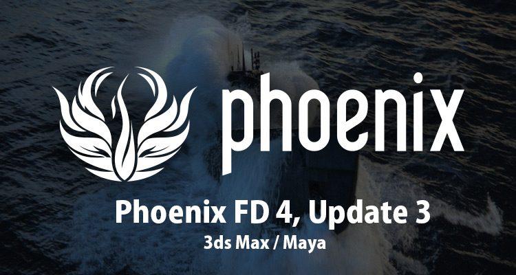 Phoenix FD 4 for 3ds Max およびMaya, update 3 が提供開始