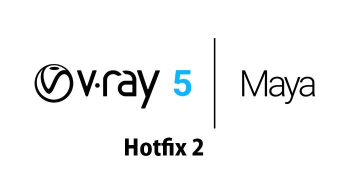 """V-Ray 5 for Maya """"Hotfix 2 (Build 5.00.22)リリース"""