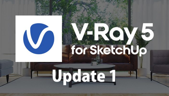 V-Ray 5 for SketchUp, Update1(Build 5.10.01)リリース