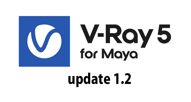 V-Ray 5 for Maya, update 1.2 がリリース